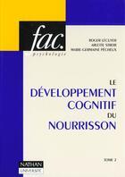 Couverture du livre « Le Developpement Cognitif Du Norrisson T.2 » de Pecheux et Lecuyer et Streri aux éditions Nathan