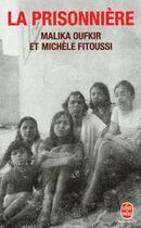 Couverture du livre « La prisonnière » de Michèle Fitoussi et Malika Oufkir aux éditions Lgf