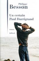 Couverture du livre « Un certain Paul Darrigrand » de Philippe Besson aux éditions Julliard