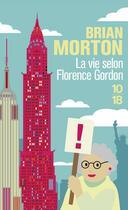 Couverture du livre « La vie selon Florence Gordon » de Brian Morton aux éditions 10/18