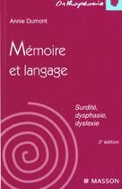 Couverture du livre « Memoire et langage 2ed » de Annie Dumont aux éditions Elsevier-masson
