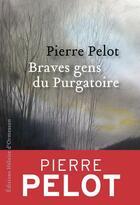 Couverture du livre « Braves gens du purgatoire » de Pierre Pelot aux éditions Heloise D'ormesson