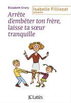 Couverture du livre « Arrête d'embêter ton frère, laisse ta soeur tranquille » de Elizabeth Crary aux éditions Lattes