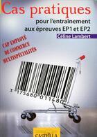 Couverture du livre « Cas pratiques pour l'entraînement aux épreuves EP1 et EP2 ; CAP employé de commerce multispécialités » de Celine Lambert aux éditions Casteilla
