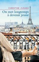 Couverture du livre « On met longtemps à devenir jeune » de Christine Jusanx aux éditions Michel Lafon