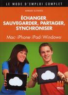 Couverture du livre « Échanger, sauvegarder, partager, synchroniser » de Arnaud Glevarec aux éditions Micro Application