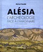 Couverture du livre « Alésia ; l'archéologie face à l'imaginaire » de Michel Redde aux éditions Errance