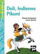 Couverture du livre « Doli, indienne pikuni » de Laure Gomez et Pascal Coatanlem aux éditions Talents Hauts