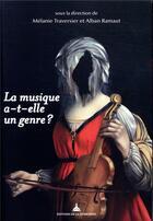 Couverture du livre « La musique a-t-elle un genre ? » de Alban Ramaut et Melanie Traversier aux éditions Pu De Paris-sorbonne