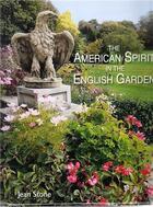 Couverture du livre « The american spirit in the english garden » de Jean Stone aux éditions Antique Collector's Club