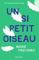 Couverture du livre « Un si petit oiseau » de Marie Pavlenko aux éditions Flammarion