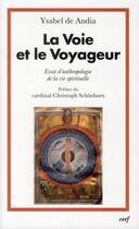 Couverture du livre « La voie et le voyageur » de Ysabel De Andia aux éditions Cerf
