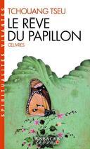 Couverture du livre « Le rêve du papillon ; oeuvres » de Tseu Tchouang aux éditions Albin Michel