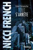 Couverture du livre « Fatal dimanche ; tout s'arrête » de Nicci French aux éditions Fleuve Noir