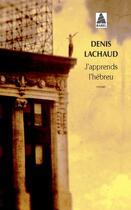 Couverture du livre « J'apprends l'hébreu » de Denis Lachaud aux éditions Actes Sud