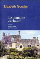 Couverture du livre « Le domaine enchanté » de Elizabeth Goudge aux éditions Mercure De France