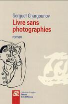 Couverture du livre « Livre sans photographies » de Serguei Chargounov aux éditions La Difference