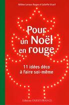 Couverture du livre « Pour un Noël en rouge, 11 idées déco à faire soi-même » de Helene Leroux-Hugon et Juliette Vicart aux éditions Ouest France