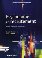 Couverture du livre « Psychologie et recrutement ; modèles, pratiques et normativités » de Sonia Laberon aux éditions De Boeck Superieur