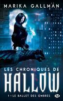 Couverture du livre « Les chroniques de Hallow t.1 ; le ballet des ombres » de Marika Gallman aux éditions Milady