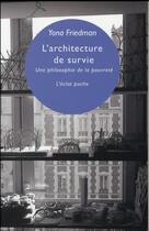 Couverture du livre « L'architecture de survie ; une philosophie de la pauvreté » de Yona Friedman aux éditions Eclat