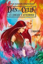 Couverture du livre « Dan et Celia, les jumeaux d'Autremonde t.1 ; l'impossible mission » de Sophie Audouin-Mamikonian aux éditions Xo