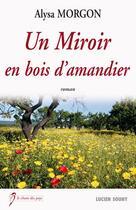 Couverture du livre « Miroir en bois d'amandier » de Alysa Morgon aux éditions Lucien Souny