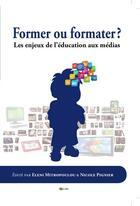 Couverture du livre « Former ou formater ? les enjeux de l'éducation aux médias » de Collectif aux éditions Solilang