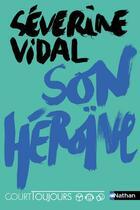 Couverture du livre « Son héroïne » de Severine Vidal aux éditions Nathan