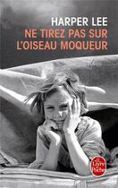Couverture du livre « Ne tirez pas sur l'oiseau moqueur » de Harper Lee aux éditions Lgf