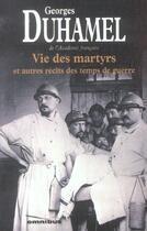 Couverture du livre « Vie des martyrs et autres recits des temps de guerre » de Georges Duhamel aux éditions Omnibus