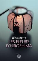Couverture du livre « Les fleurs d'Hiroshima » de Edita Morris aux éditions J'ai Lu