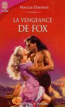 Couverture du livre « La Vengeance De Fox » de Maggie Osborne aux éditions J'ai Lu