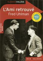 Couverture du livre « L'ami retrouvé » de Fred Uhlman et Claire De La Rochefoucault aux éditions Belin Education
