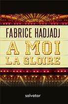 Couverture du livre « À moi la gloire » de Fabrice Hadjadj aux éditions Salvator