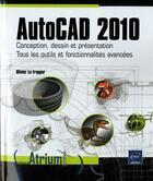 Couverture du livre « AutoCAD 2010 ; conception, dessin et présentation ; tous les outils et fonctionnalités avancées » de Olivier Le Frapper aux éditions Eni
