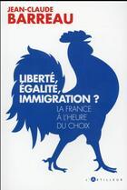 Couverture du livre « Liberté, égalité, immigration ? » de Jean-Claude Barreau aux éditions L'artilleur