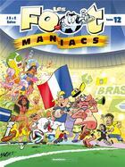 Couverture du livre « Les Foot Maniacs T.12 » de Christophe Cazenove et Olivier Saive et Jenfevre et Olivier Sulpice aux éditions Bamboo