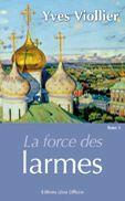Couverture du livre « La force des larmes » de Yves Viollier aux éditions Libra Diffusio