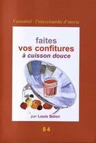 Couverture du livre « Faites vos confitures à cuisson douce » de Louis Belon aux éditions Utovie