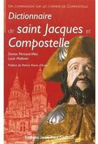 Couverture du livre « Dictionnaire de saint Jacques et Compostelle » de Denise Pericard-Mea et Louis Mollaret aux éditions Gisserot