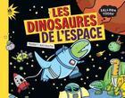 Couverture du livre « Les dinosaures de l'espace » de Pranas T. Naujokaitis aux éditions Didier Jeunesse