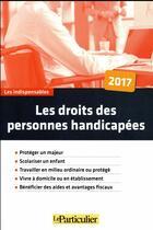 Couverture du livre « Les droits des personnes handicapées (3e édition) » de Collectif Le Particu aux éditions Le Particulier