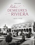 Couverture du livre « Belles demeures en Riviera, 1835-1930 (4e édition) » de Didier Gayraud aux éditions Gilletta