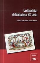 Couverture du livre « Dilapidation De L Antiquite Au Xixe Siecle » de Lemesle B aux éditions Pu De Dijon