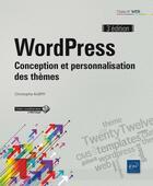 Couverture du livre « WordPress ; conception et personnalisation des thèmes (3e édition) » de Christophe Aubry aux éditions Eni