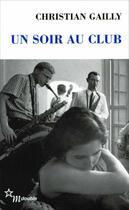Couverture du livre « Un soir au club » de Christian Gailly aux éditions Minuit