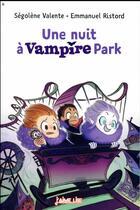 Couverture du livre « Une nuit à Vampire Park » de Segolene Valente aux éditions Bayard Jeunesse