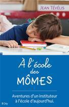 Couverture du livre « À l'école des mômes » de Jean Tevelis aux éditions City