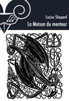 Couverture du livre « La maison du menteur » de Lucius Shepard aux éditions Le Belial